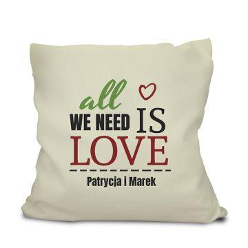 Poduszka dla pary All we need is love (personalizowana) 100% PL