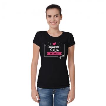 """Koszulka dla mamy """"Najlepsza mama na świecie"""""""