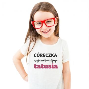 Koszulka dla dziewczynki - Córeczka najukochańszego tatusia