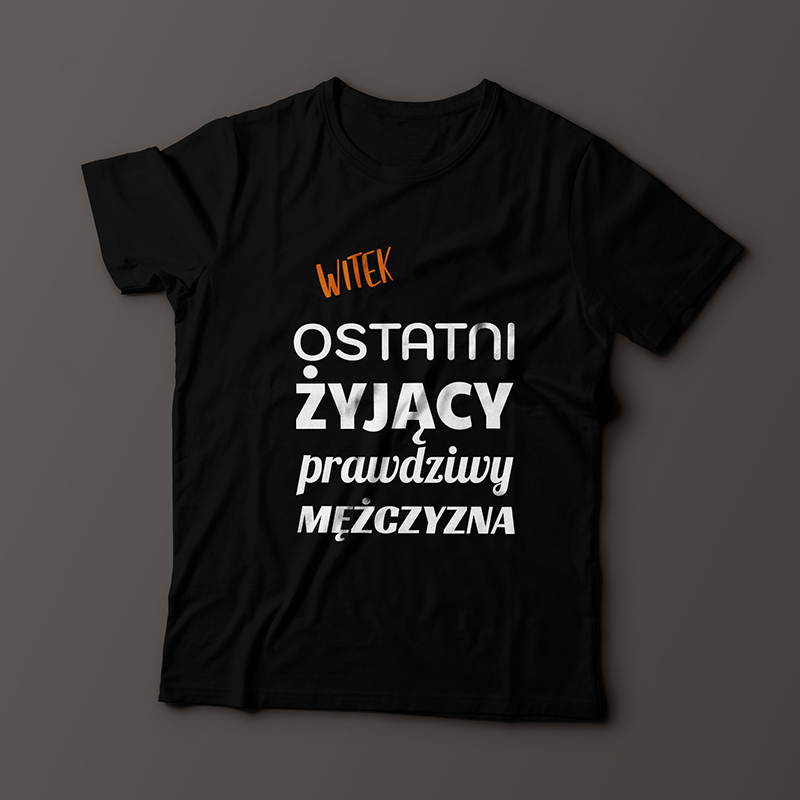 Koszulka dla prawdziwego mężczyzny (personalizowana)