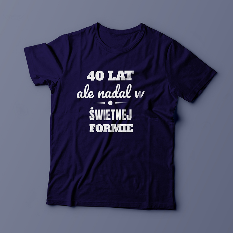 91f4c54e4e9a4f Koszulka na 40 urodziny męska (100% personalizacji)