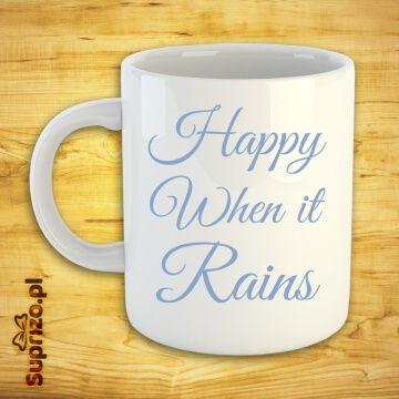 """Biały kubek dla romantyka z napisem """"happy when it rains"""""""