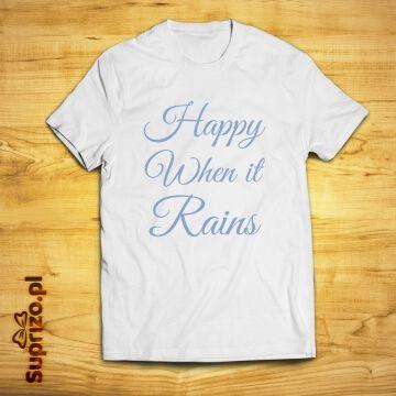 """Koszulka z oryginalnym napisem """"happy when it rains"""""""