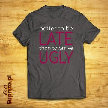 Koszulka dla spóźnialskiej ze śmiesznym nadrukiem