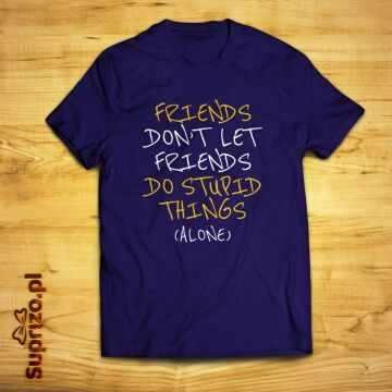 Koszulka ze śmiesznym napisem dla przyjaciela