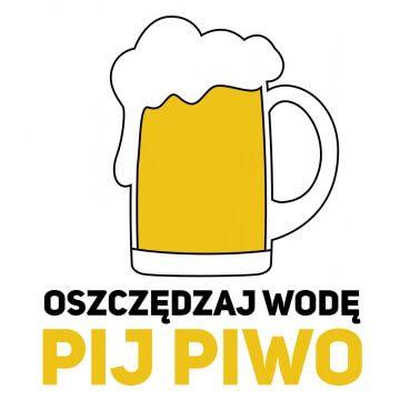 Kufel do piwa z napisem - Oszczędzaj wodę pij piwo