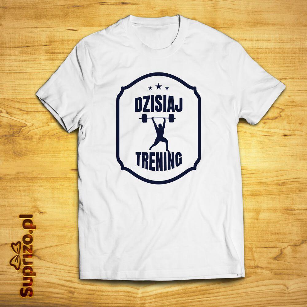 Koszulka dla kulturysty/sportowca z napisem Dzisiaj trening